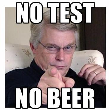 no test no beer joke