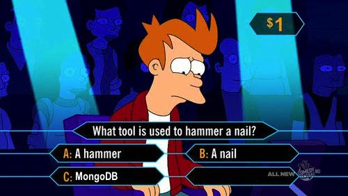 which-tool-job-hammer-mongodb-fry-futurama-millionaire
