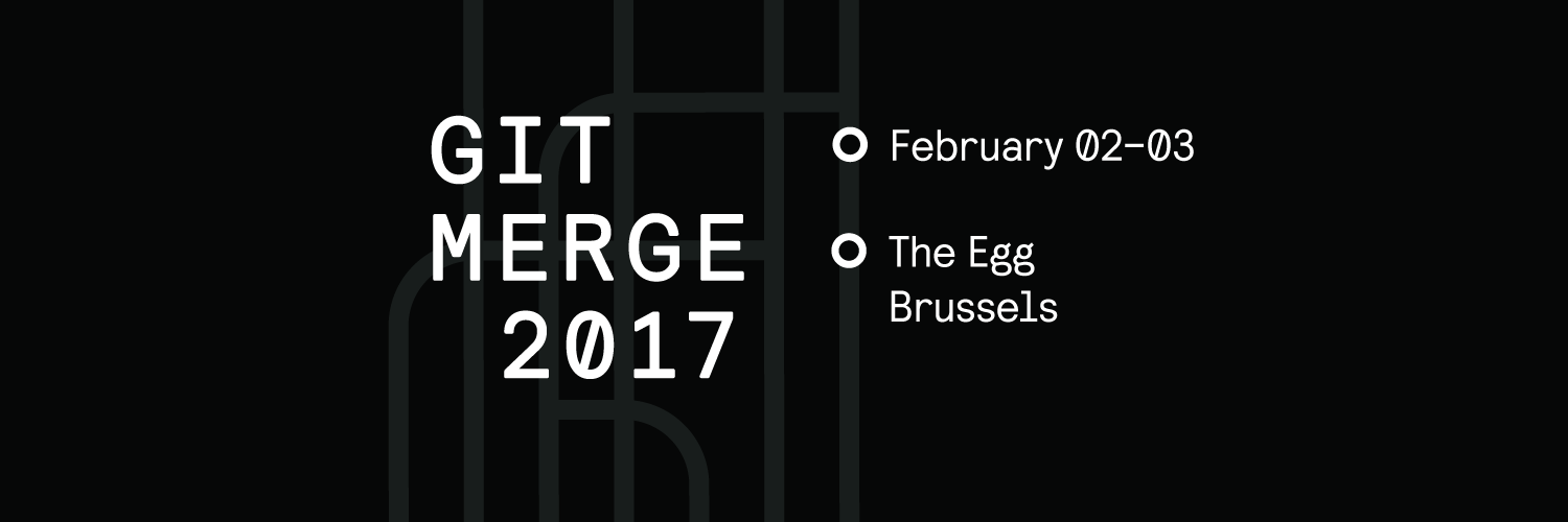 Git Merge 2017 February 2-3 in Brussels