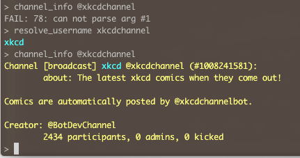 resolve_username xkcdchannel xkcd channel_info @xkcdchannel Channel [broadcast] xkcd @xkcdchannel (#1008241581): about: The latest xkcd comics when they come out! Comics are automatically posted by @xkcdchannelbot. Creator: @BotDevChannel 2434 participants, 0 admins, 0 kicked