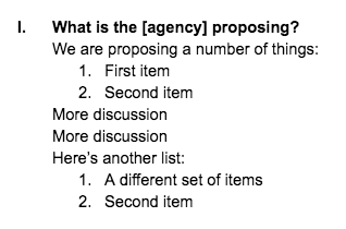 I. What is the agency proposing? Next paragraph, We are proposing a number of things: List starts, 1. First item, 2. Second item. Next paragraph, more discussion. Next paragraph, more discussion. Next paragraph, here's another list: List starts, 1. A different set of items, 2. Second item.