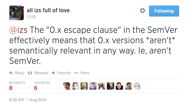 "The ""0.x escape clause"" in the SemVer effectively means that 0.x versions <em>aren't</em> semantically relevant in any way. Ie, aren't SemVer."