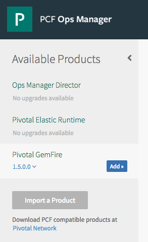 In Ops Manager, add Pivotal GemFire v1.5.0.0