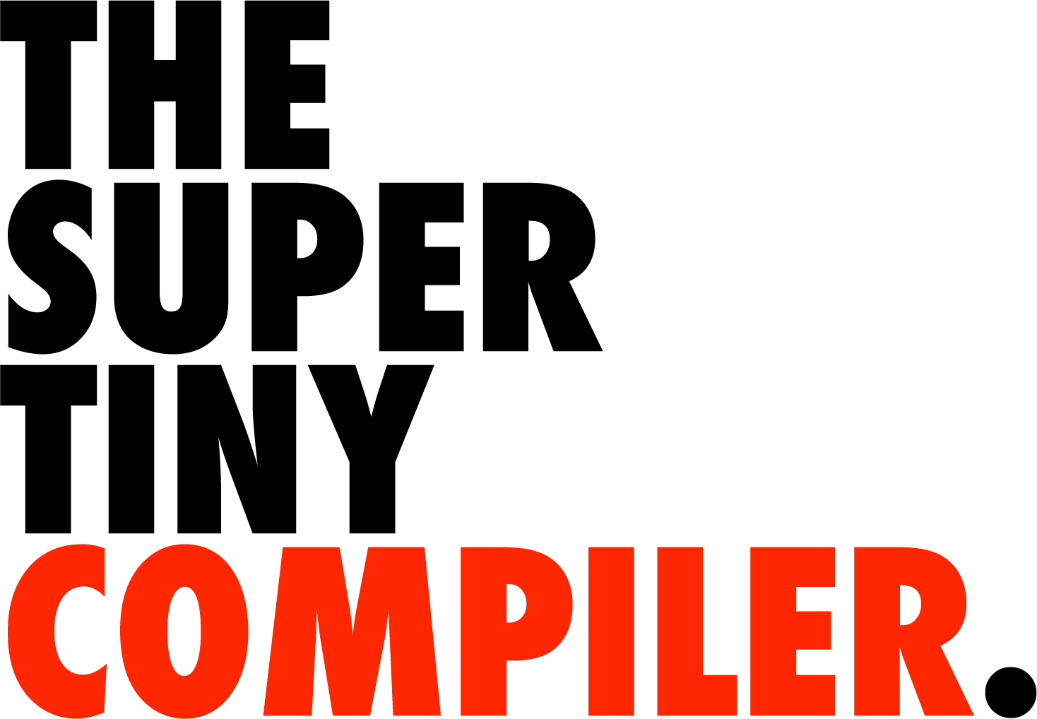GitHub - jamiebuilds/the-super-tiny-compiler: Possibly the smallest compiler ever